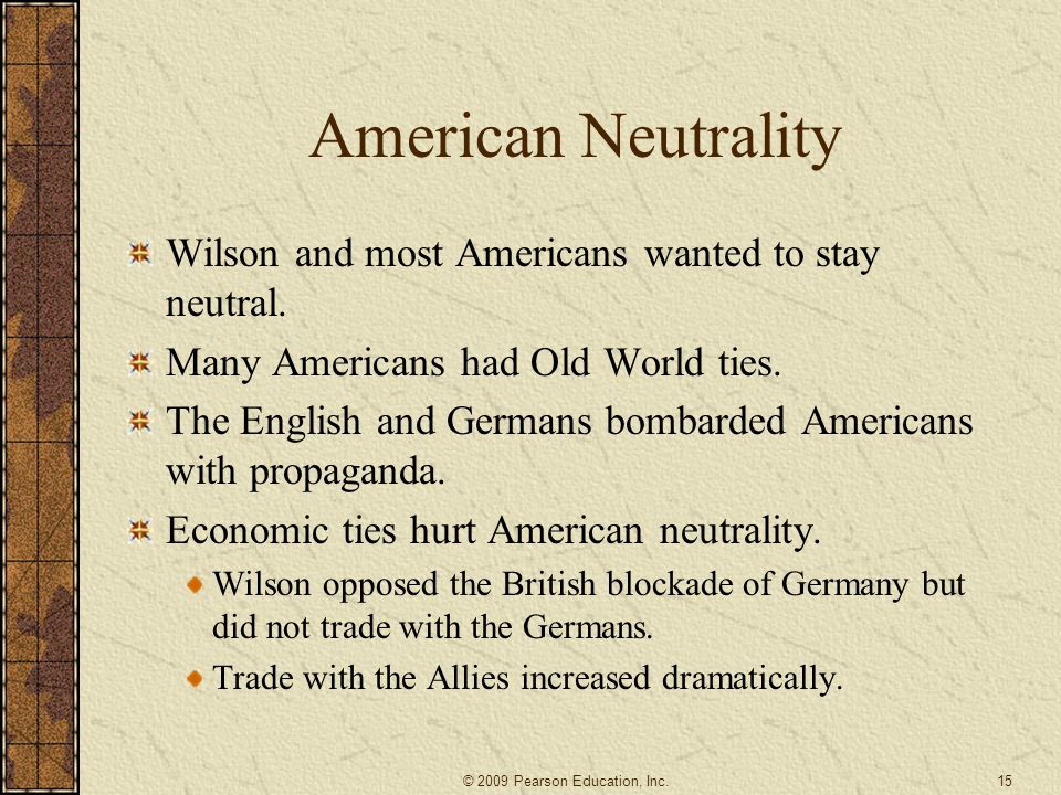American Neutrality Wilson and most Americans wanted to stay neutral.