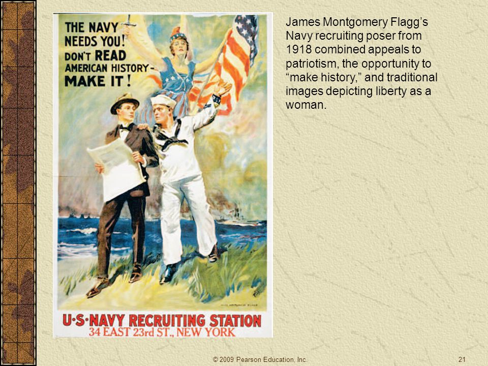 James Montgomery Flagg's Navy recruiting poser from 1918 combined appeals to patriotism, the opportunity to make history, and traditional images depicting liberty as a woman.