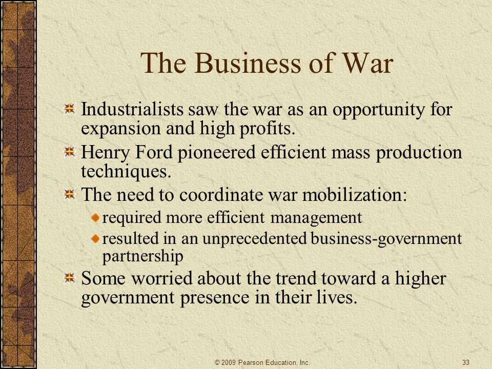 The Business of War Industrialists saw the war as an opportunity for expansion and high profits.