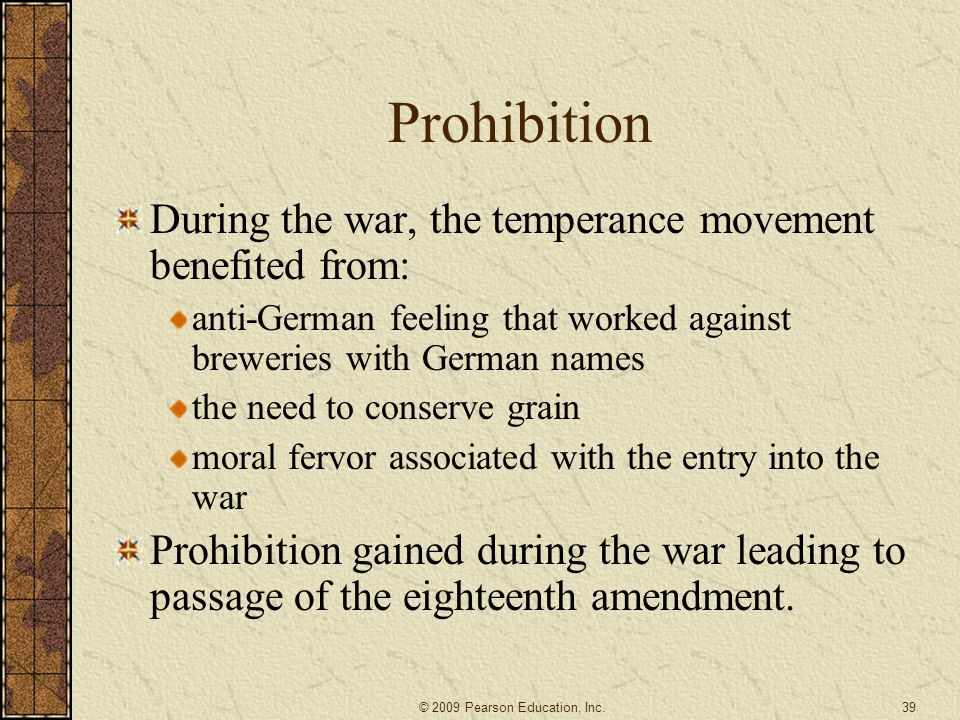Prohibition During the war, the temperance movement benefited from: