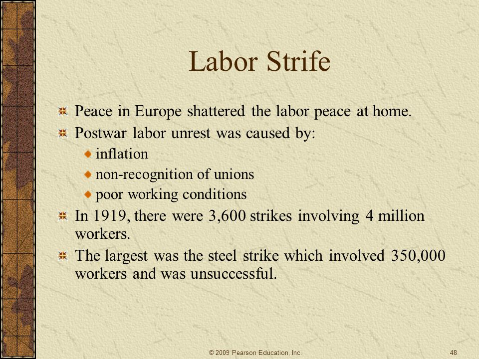 Labor Strife Peace in Europe shattered the labor peace at home.