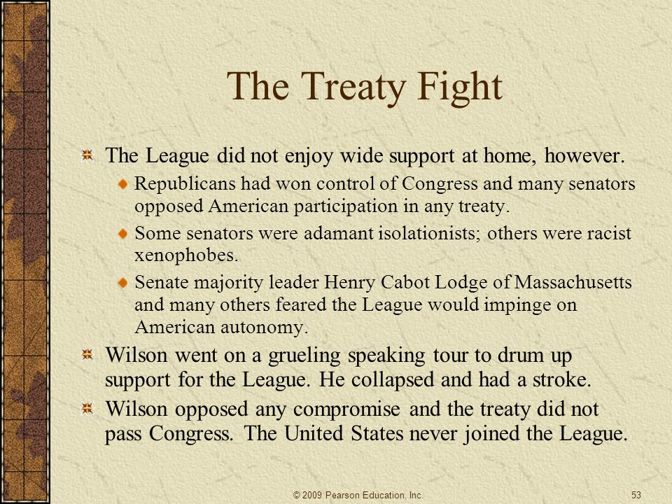 The Treaty Fight The League did not enjoy wide support at home, however.