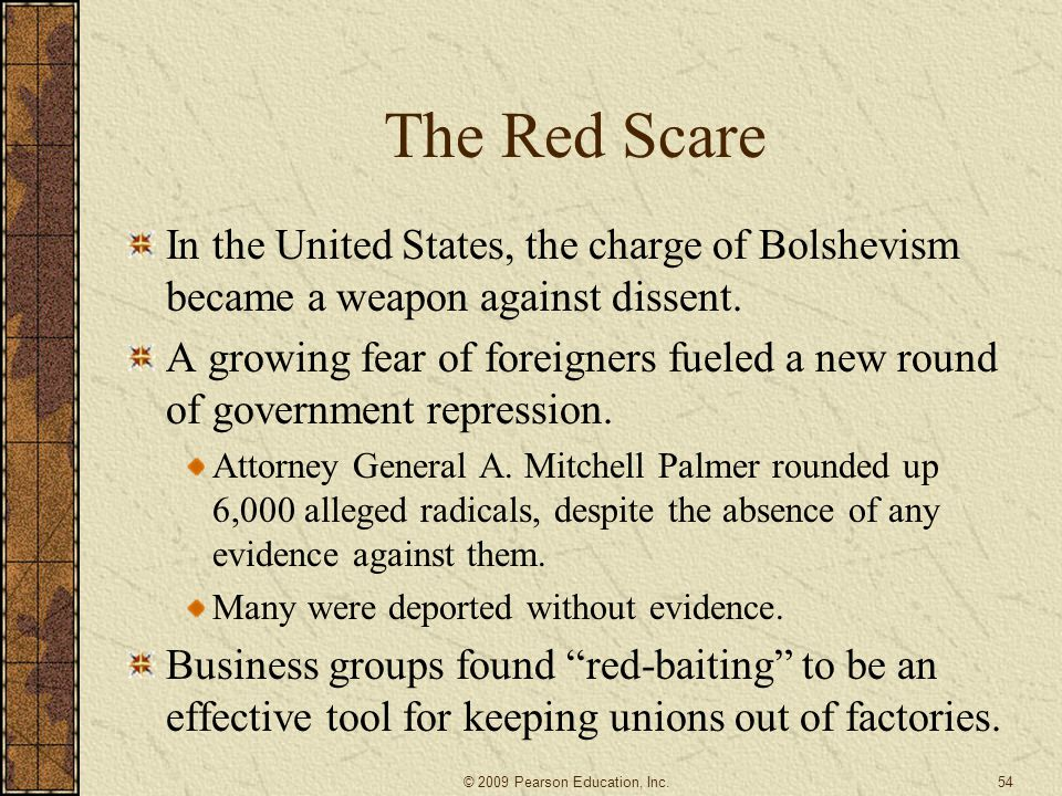 The Red Scare In the United States, the charge of Bolshevism became a weapon against dissent.
