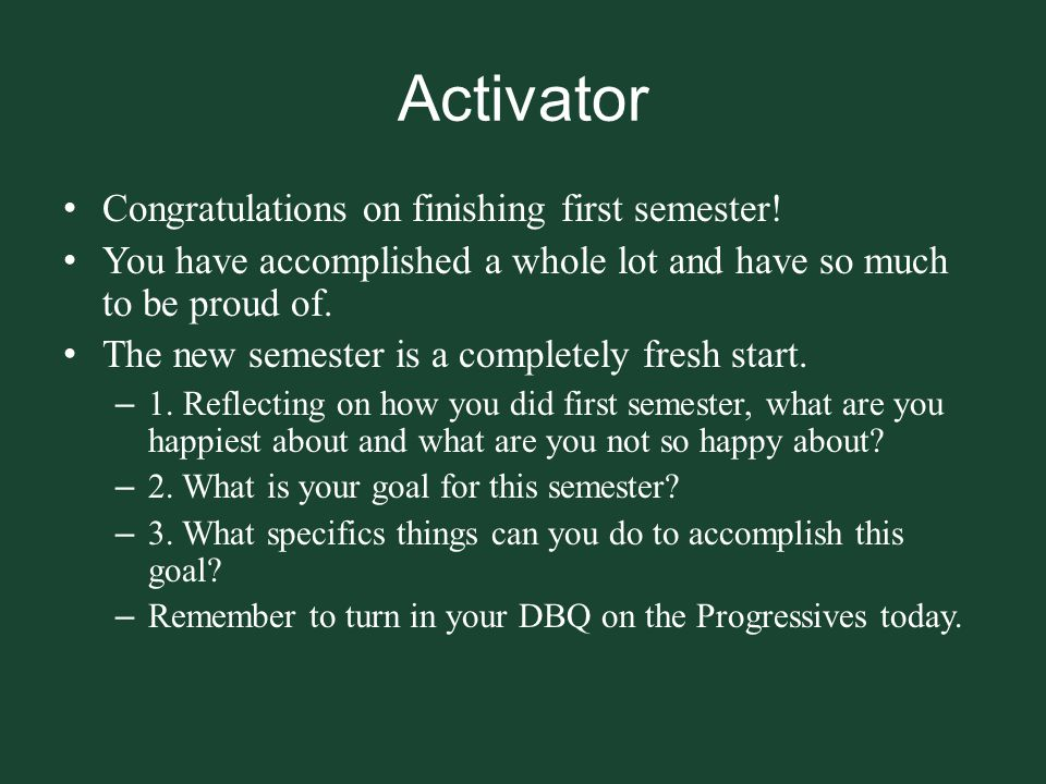 Activator Congratulations on finishing first semester!