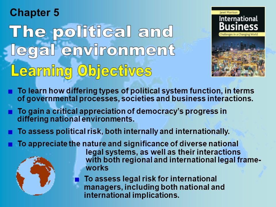 legal and political environment The political factors affecting business are often given a lot of the political environment can impact business organizations in many legal or social.