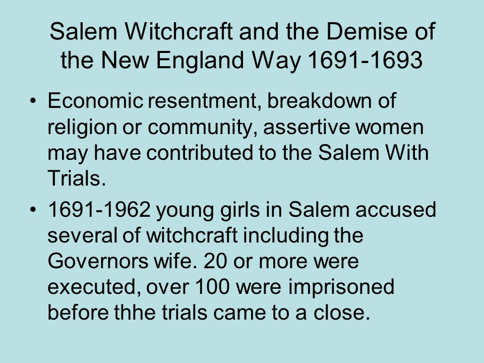 Salem Witchcraft and the Demise of the New England Way 1691-1693