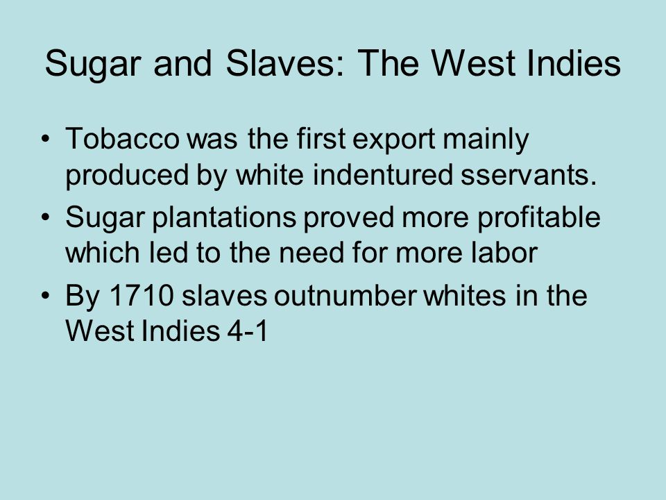 Sugar and Slaves: The West Indies