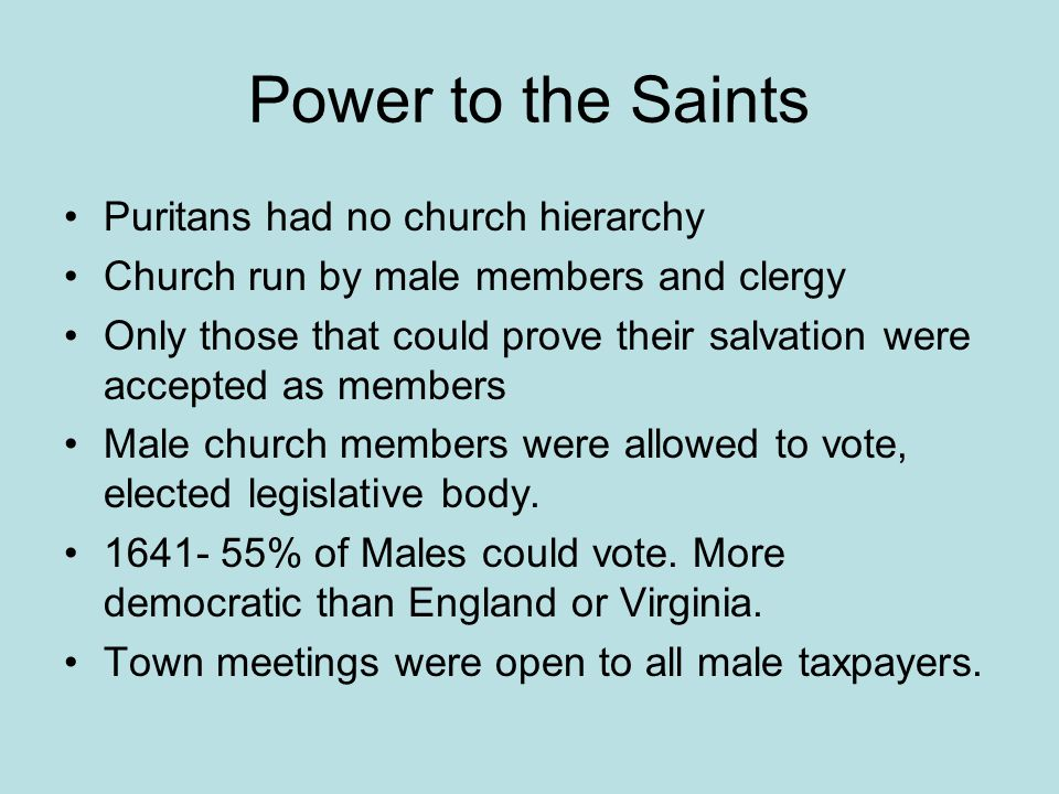 Power to the Saints Puritans had no church hierarchy