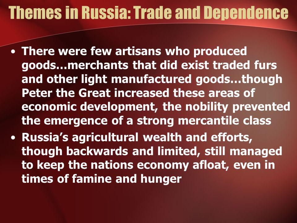 Themes in Russia: Trade and Dependence