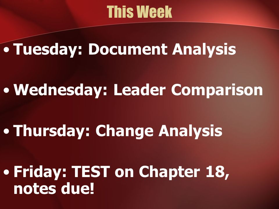 This Week Tuesday: Document Analysis. Wednesday: Leader Comparison.
