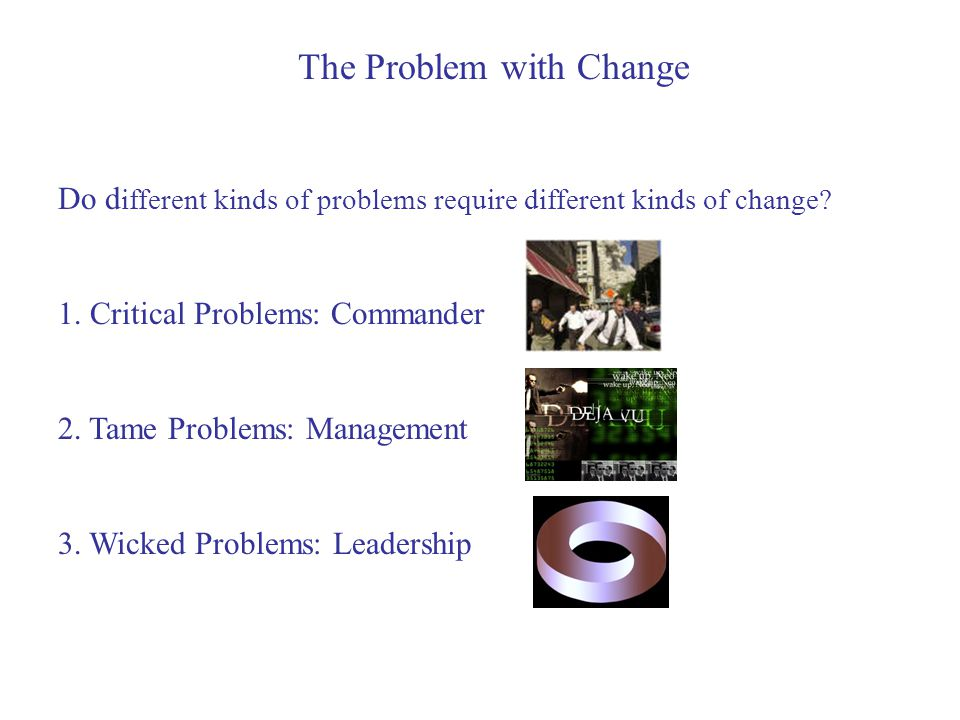 The Problem with Change