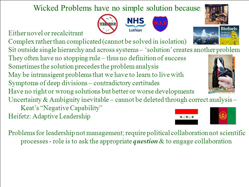 Wicked Problems have no simple solution because: