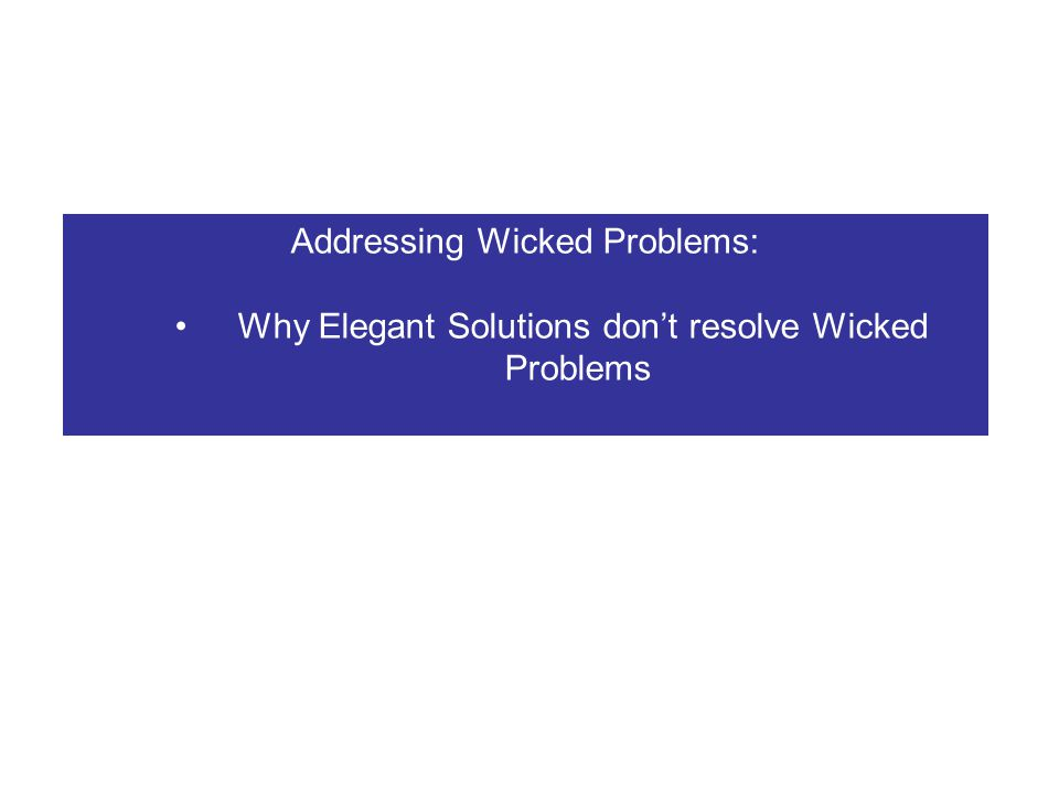 Addressing Wicked Problems: