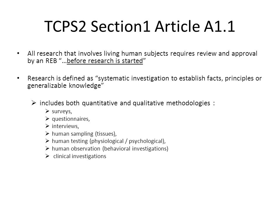 TCPS2 Section1 Article A1.1 All research that involves living human subjects requires review and approval by an REB …before research is started