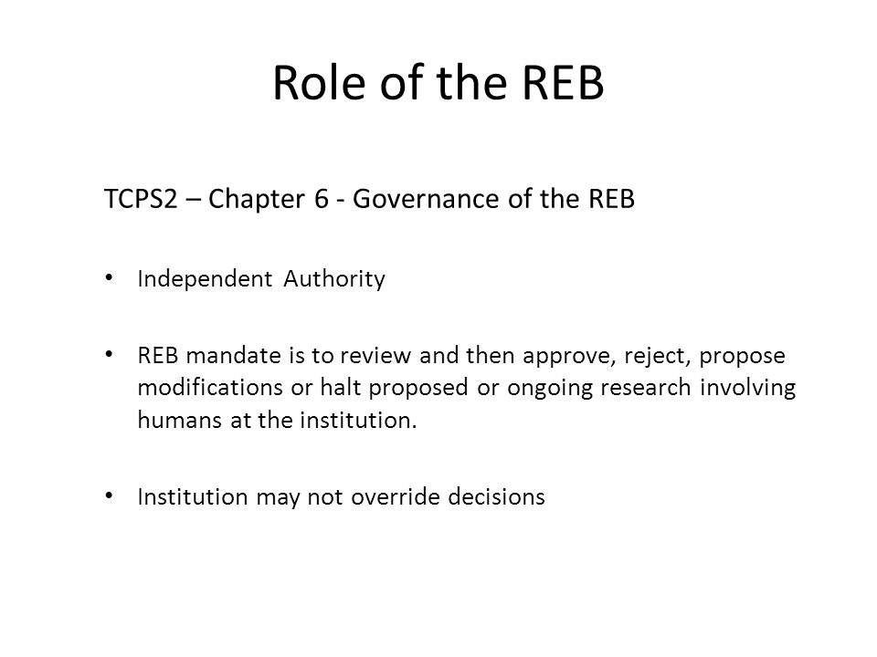 Role of the REB TCPS2 – Chapter 6 - Governance of the REB