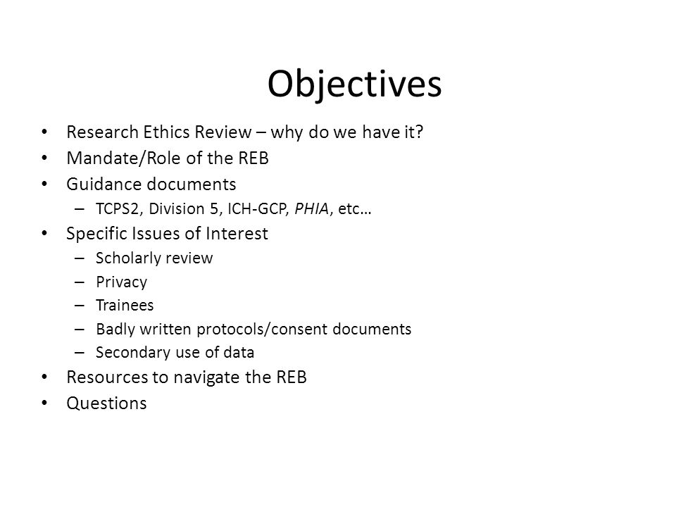 Objectives Research Ethics Review – why do we have it