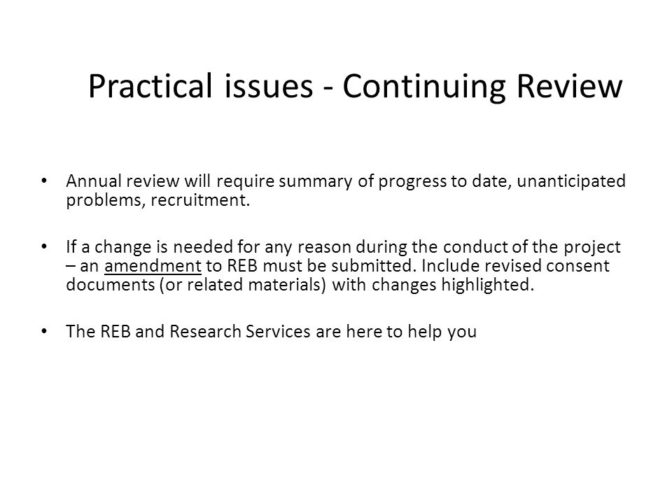 Practical issues - Continuing Review