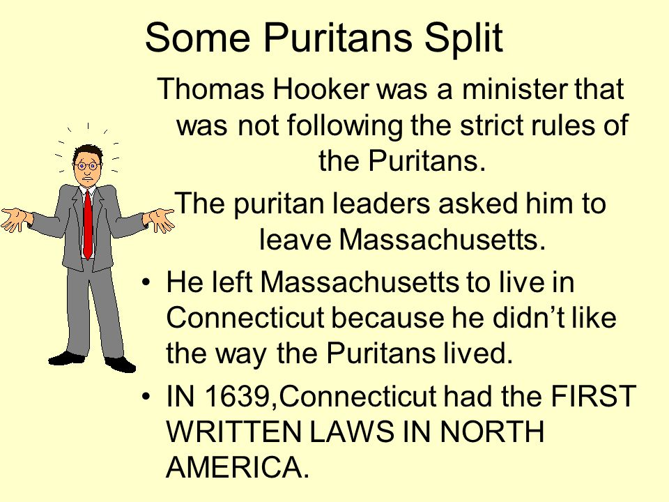 The puritan leaders asked him to leave Massachusetts.
