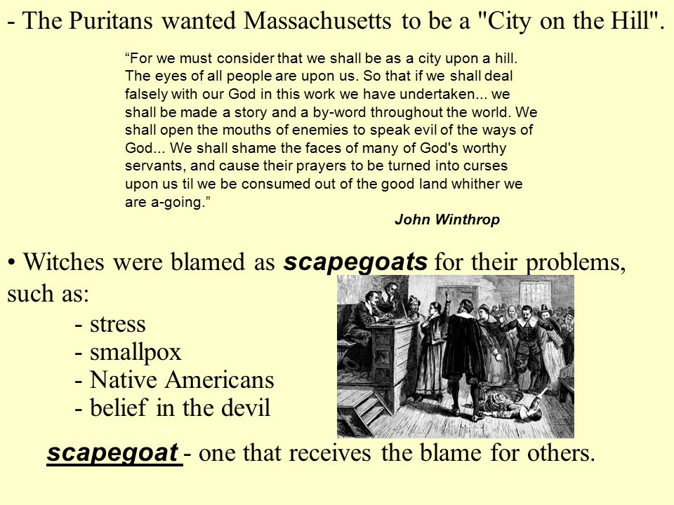 - The Puritans wanted Massachusetts to be a City on the Hill .
