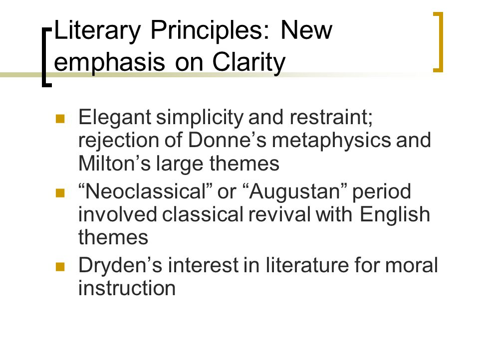 Literary Principles: New emphasis on Clarity