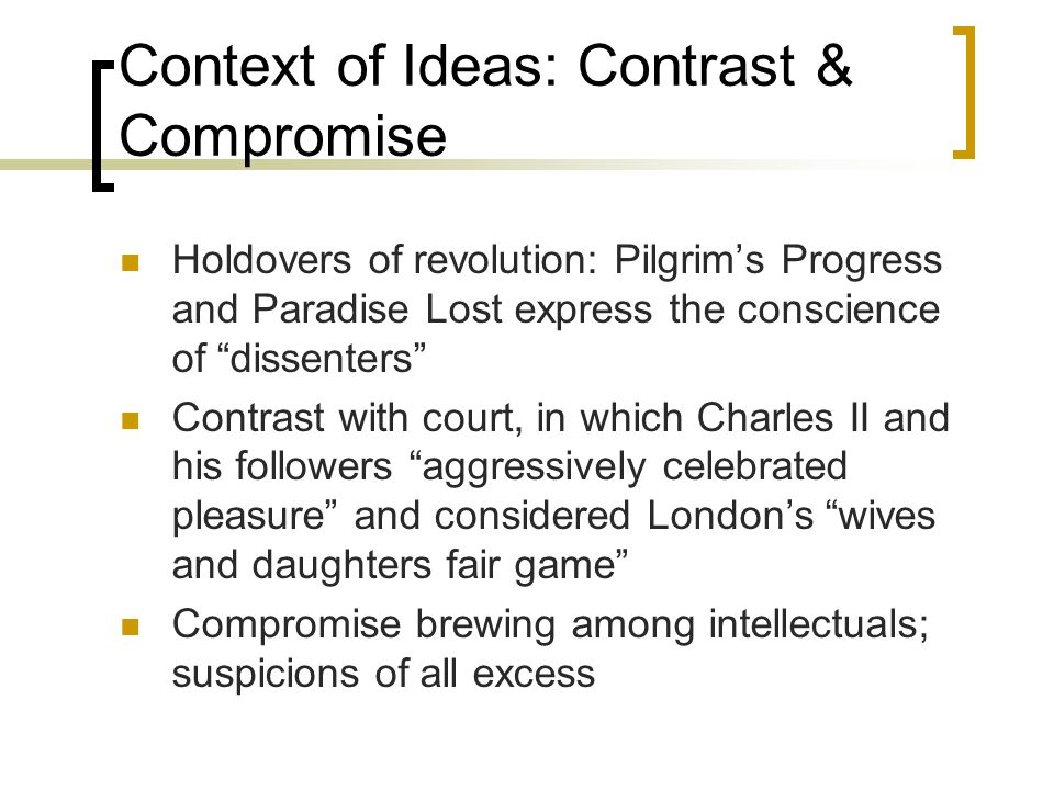 Context of Ideas: Contrast & Compromise
