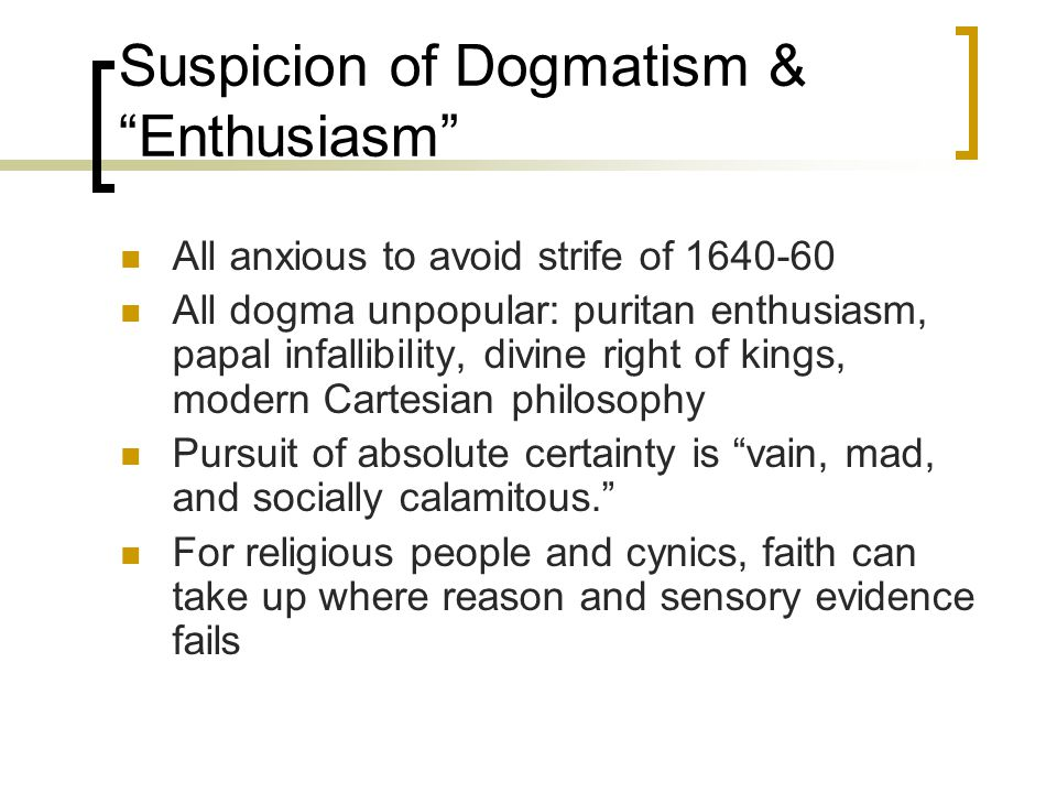 Suspicion of Dogmatism & Enthusiasm