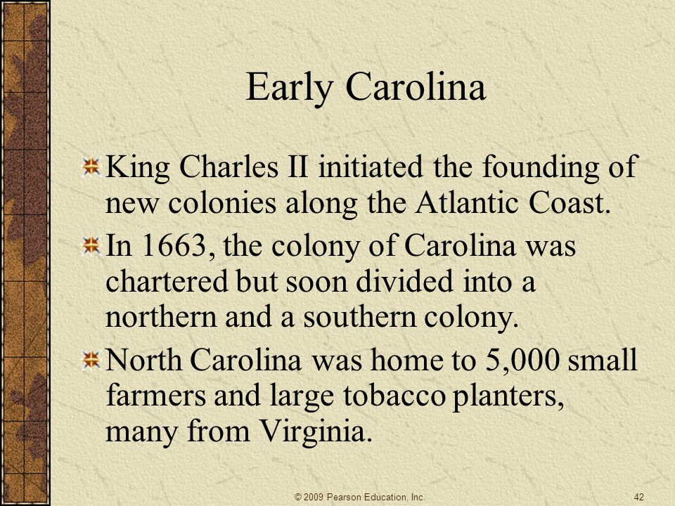Early Carolina King Charles II initiated the founding of new colonies along the Atlantic Coast.