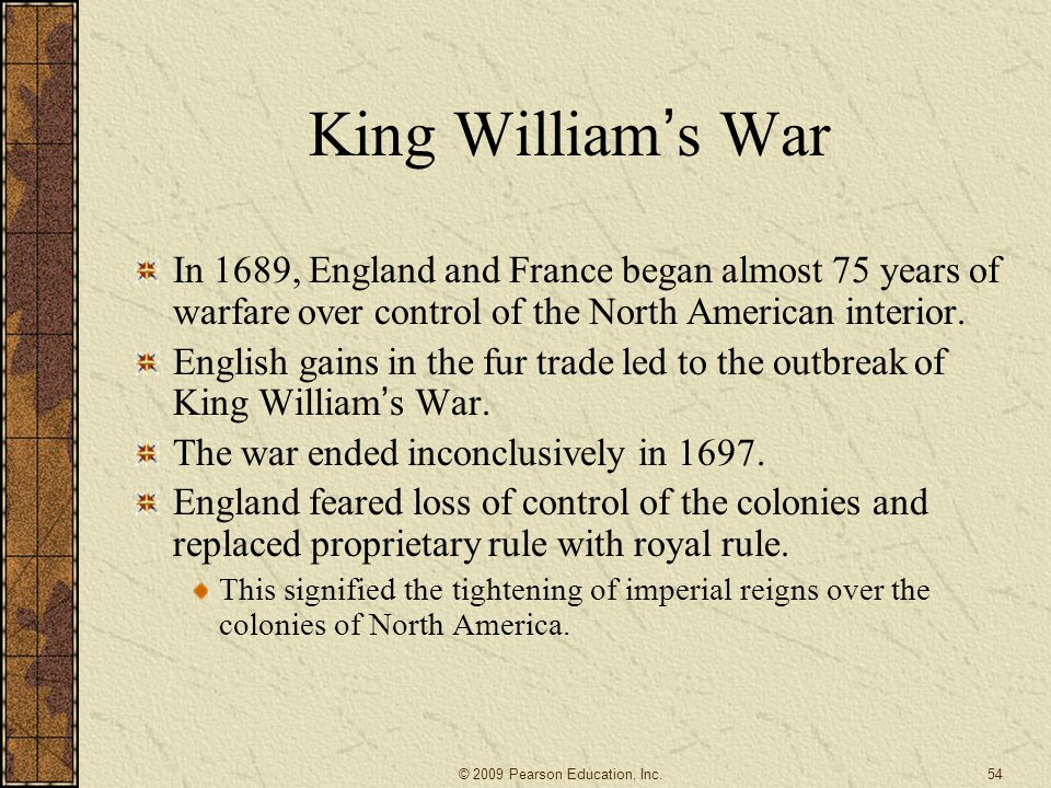 King William's War In 1689, England and France began almost 75 years of warfare over control of the North American interior.