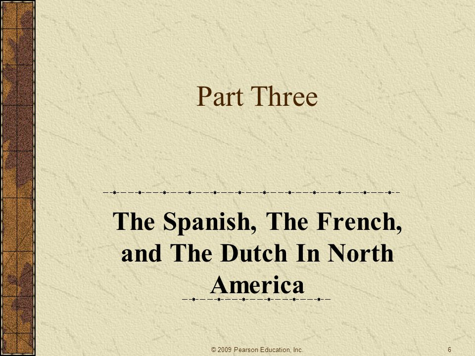 The Spanish, The French, and The Dutch In North America