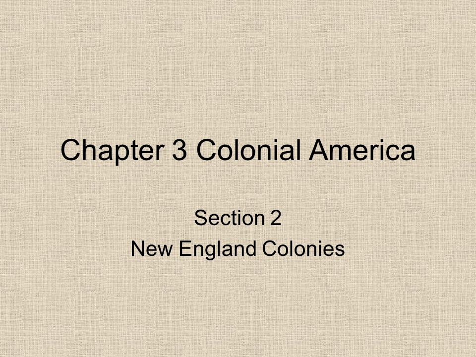 Chapter 3 Colonial America
