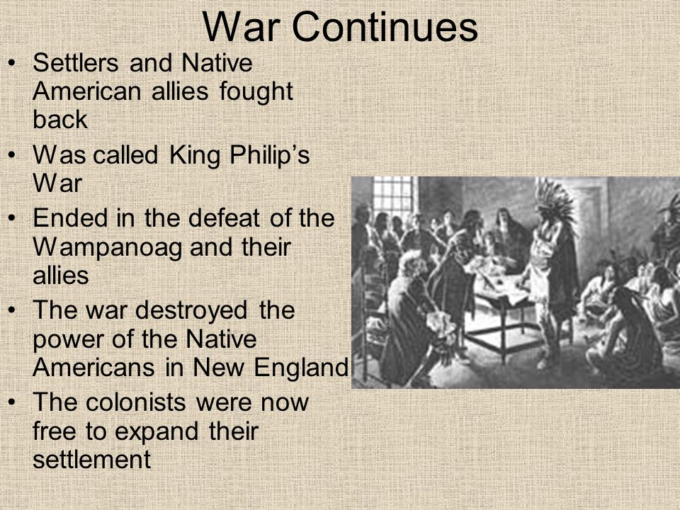 War Continues Settlers and Native American allies fought back