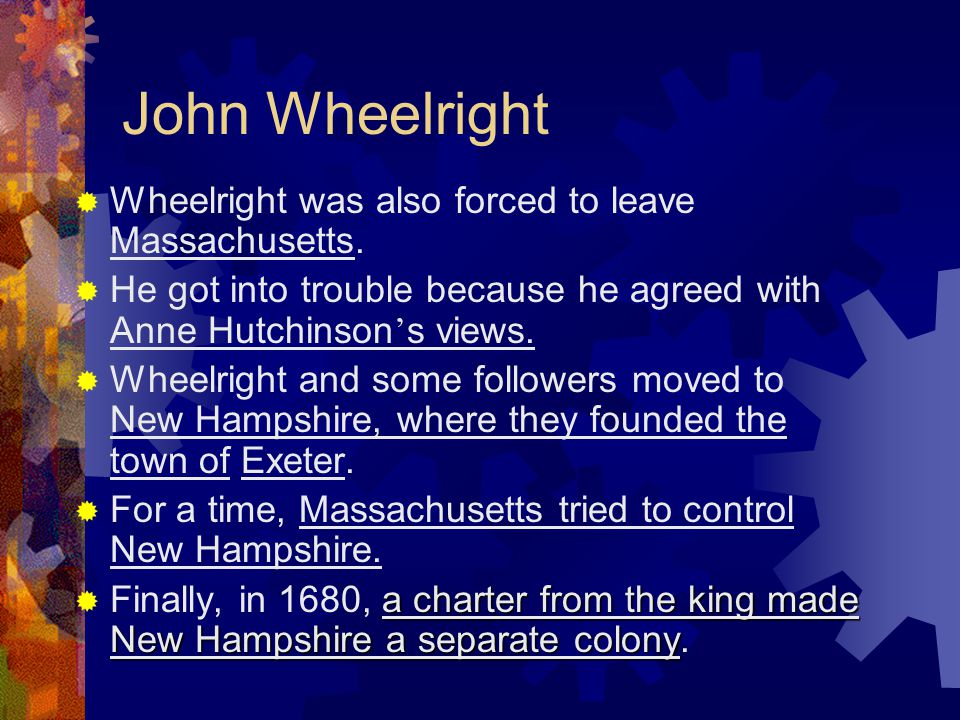 John Wheelright Wheelright was also forced to leave Massachusetts.