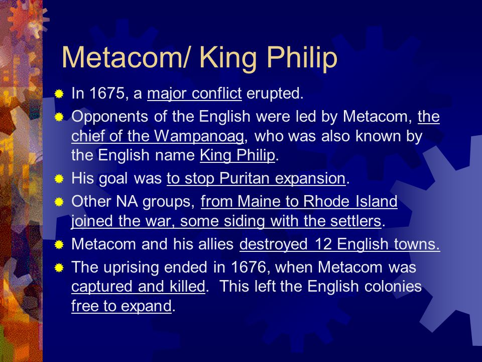 Metacom/ King Philip In 1675, a major conflict erupted.