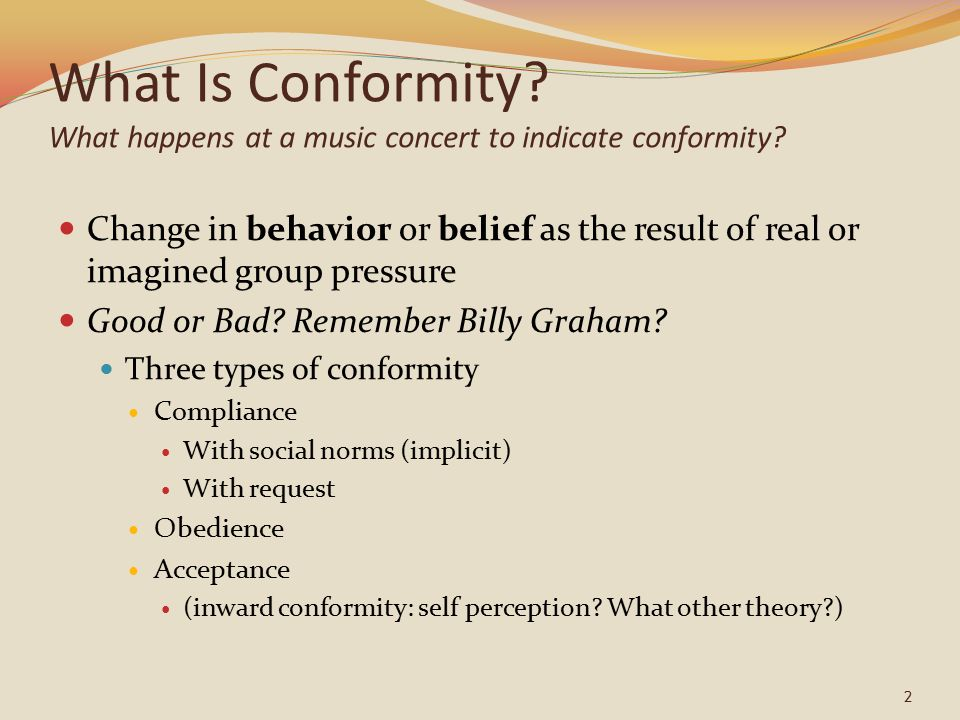 What Is Conformity What happens at a music concert to indicate conformity