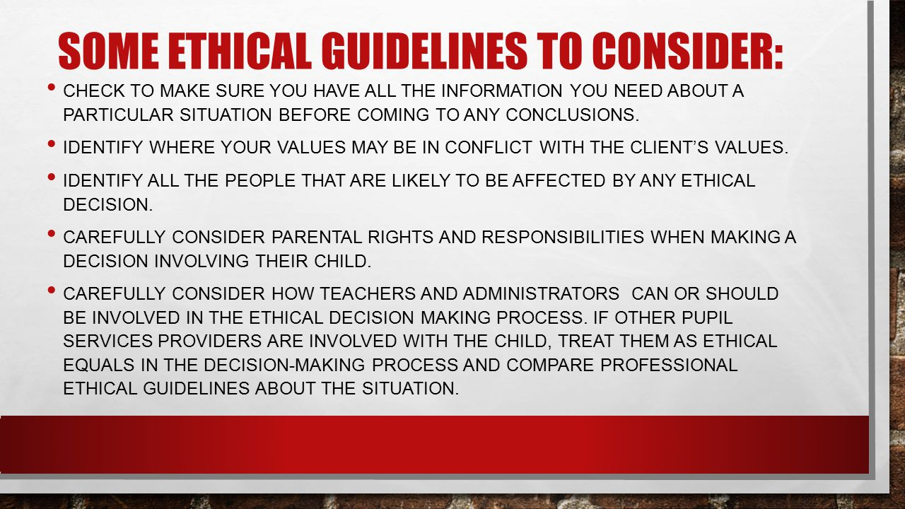 Some ethical guidelines to consider: