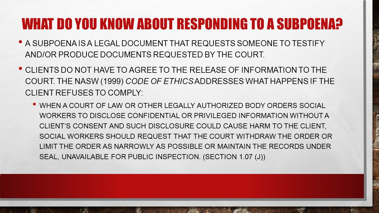 What do you know about responding to a subpoena