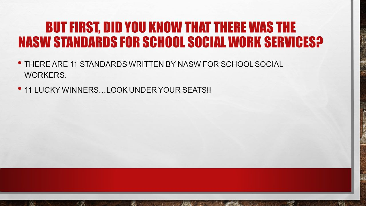 But first, did you know that there was the nasw standards for school social work services