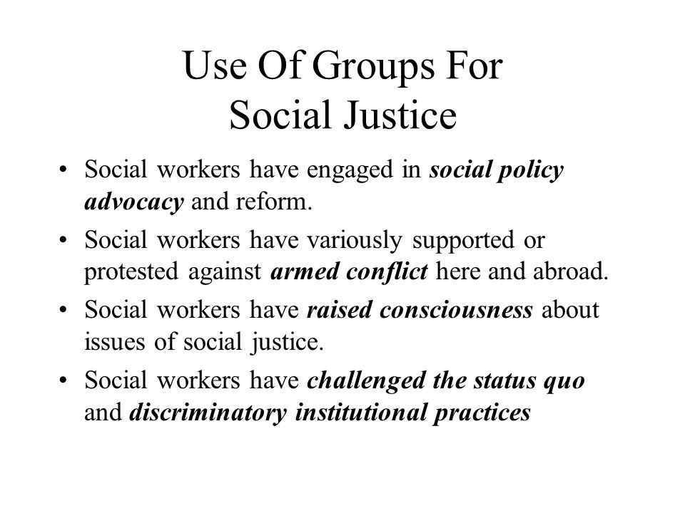 Use Of Groups For Social Justice
