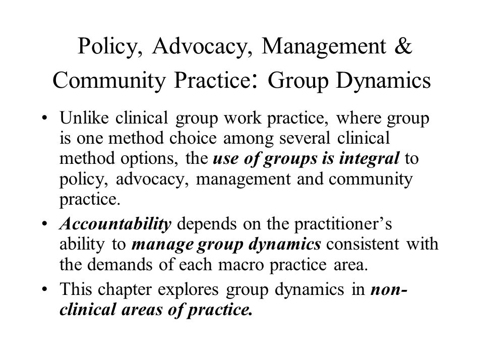 Policy, Advocacy, Management & Community Practice: Group Dynamics