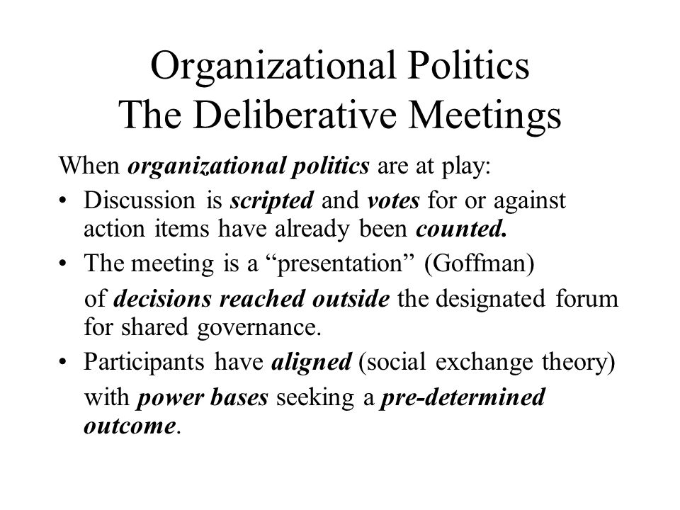 Organizational Politics The Deliberative Meetings