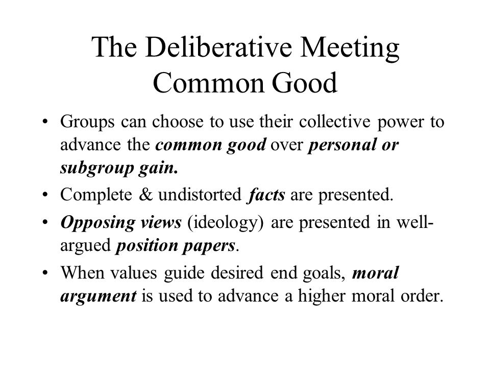 The Deliberative Meeting Common Good