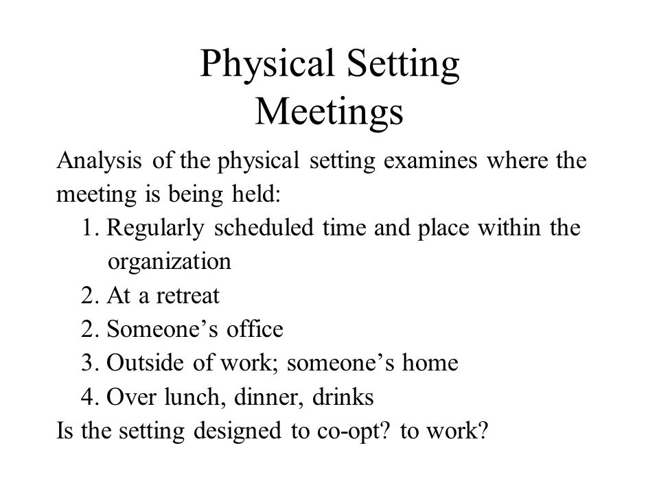 Physical Setting Meetings