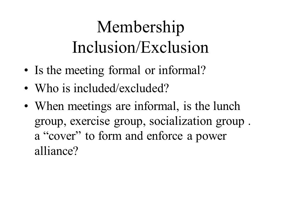 Membership Inclusion/Exclusion