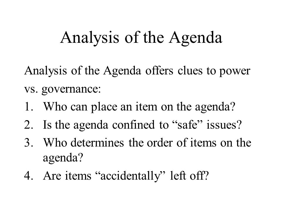 Analysis of the Agenda Analysis of the Agenda offers clues to power
