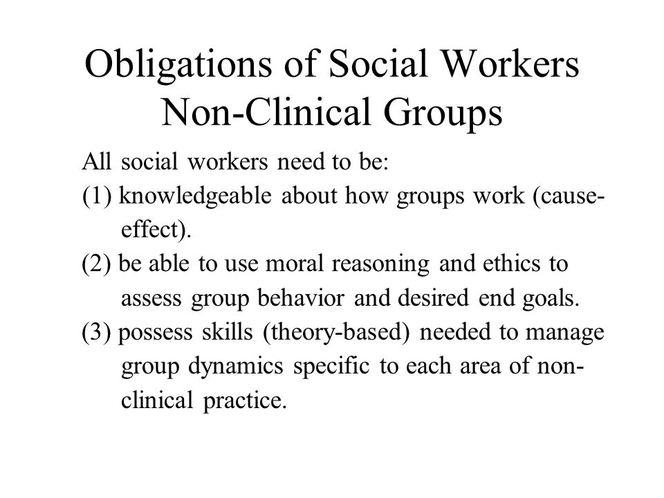 Obligations of Social Workers Non-Clinical Groups