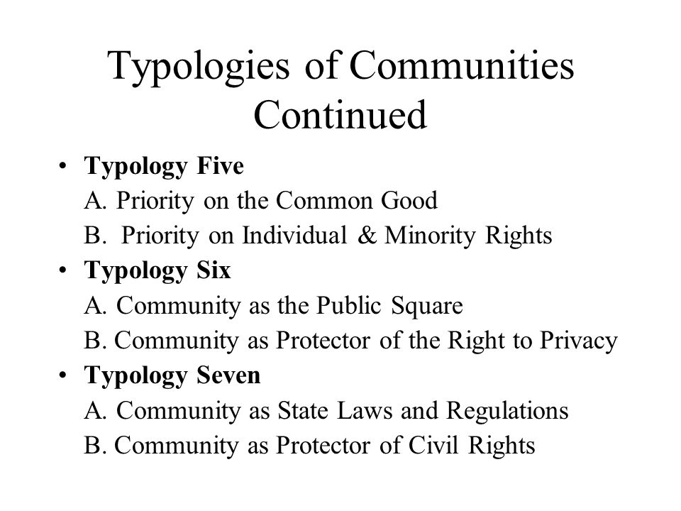 Typologies of Communities Continued
