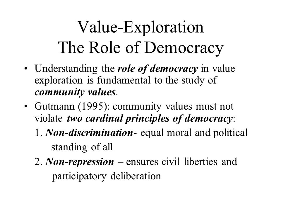 Value-Exploration The Role of Democracy