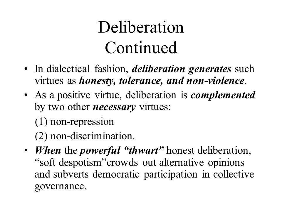 Deliberation Continued