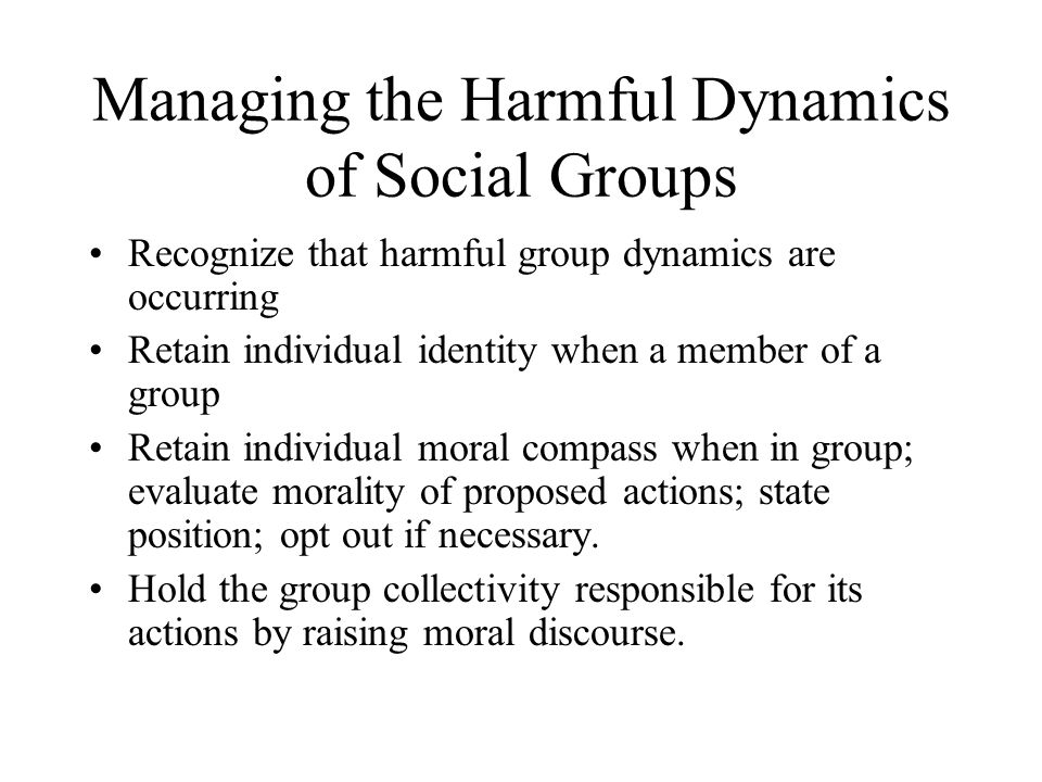 Managing the Harmful Dynamics of Social Groups