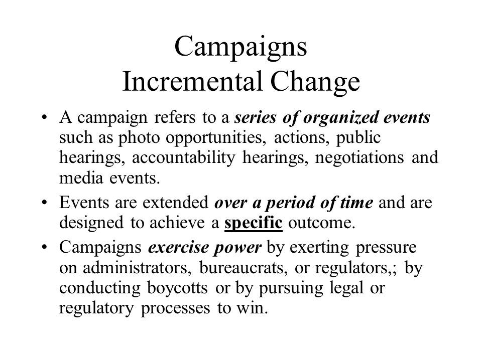 Campaigns Incremental Change